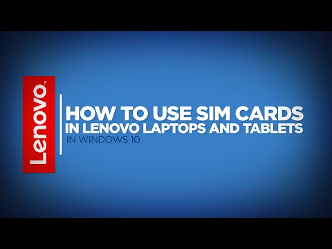 How To -  Use SIM Cards In Lenovo Laptops And Tablets (Windows 10)