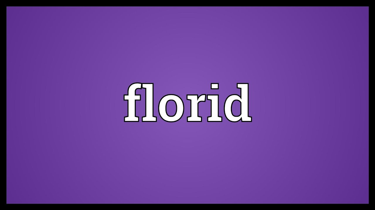Elegant Florid Meaning