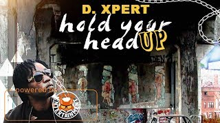 D. Xpert - Hold Your Head Up - March 2018