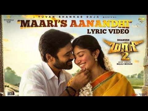 Maari 2 - Maari's Aanandhi (Lyrics Video ) | Dhanush  | Ilaiyaraja | Yuvan Shankar Raja |  Balaji Mo