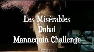 Les Mis Dubai Mannequin Challenge