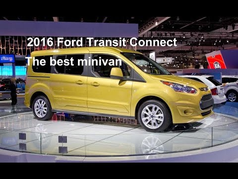 2016 Ford Transit Connect -The best minivan / Ford wagon