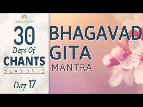 BHAGAVAD GITA MANTRA   Karmanye Vadhikaraste   30 Days of Chants S2 - DAY17 Mantra Meditation Music