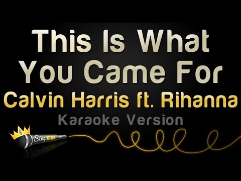 Calvin Harris ft. Rihanna - This Is What You Came...