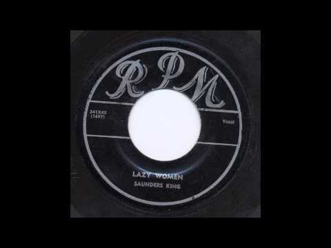 SAUNDERS KING - LAZY WOMEN - RPM