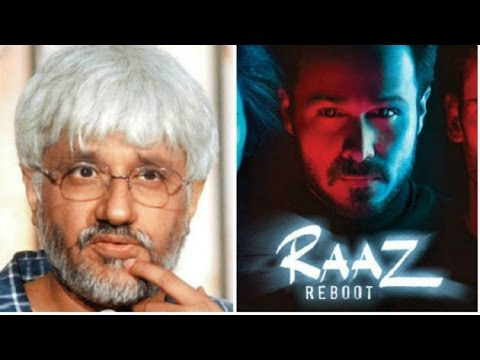 Vikram Bhatt reacts on 'Raaz Reboot'...