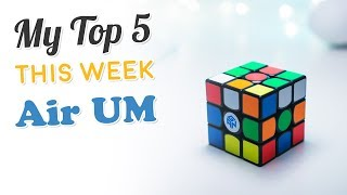 My Top 5 Solves This Week - Gan Air UM