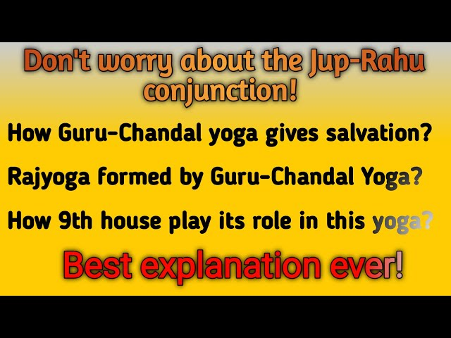 Best ever explanation of Jupiter-Rahu conjunction & Guru-Chandal Yoga | Vedic Astrology | English
