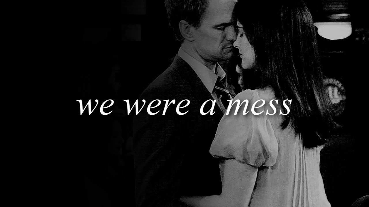 We were a mess (Barney/Robin) - We were a mess (Barney/Robin)