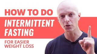 How to Do Intermittent Fasting for Easier Weight Loss