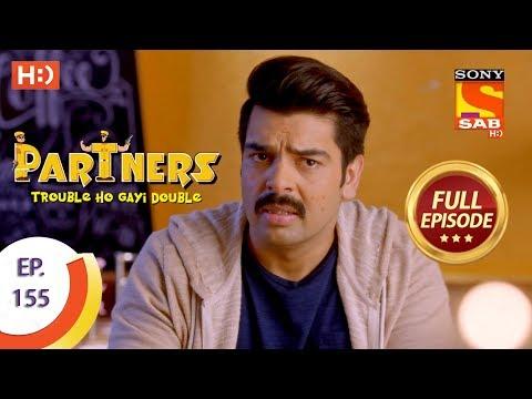 Partners Trouble Ho Gayi Double - Ep 155 - Full Episode - 2nd July, 2018