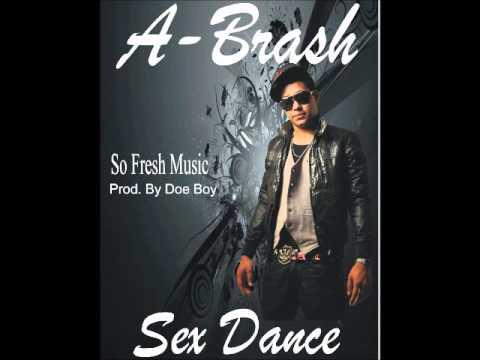 A-Brash - Sex Dance ► Prod by Doe Boy ◄ 2011 ®