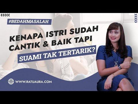 Download Istri Sudah Cantik dan Baik, Tapi Kenapa Suami Tak Tertarik - RATU AURA #BEDAHMASALAH
