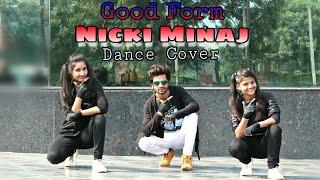 Nicki Minaj - Good Form Ft. Lil Wayne | Dance Cover | AK 47 Dance Institute Video