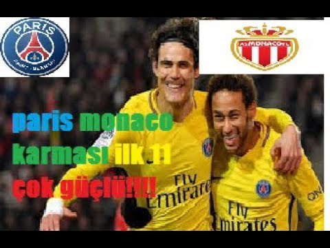 Paris Saint Germain As Monaco Karmasi Ilk 11 I Youtube