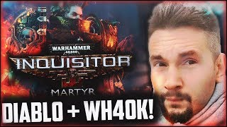 DIABLO + WARHAMMER 40K? Przed Wami Inquisitor Martyr