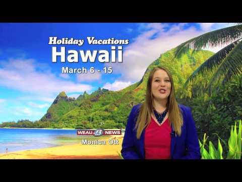 Holiday Vacations & WEAU TV: Hawaii