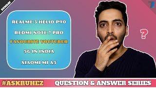 #Ask Ruhez - Redmi Note 7 Pro,Realme 3 Helio P90,Mi A3,48MP Camera,Techno Ruhez NameIdea,5G in India