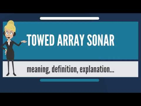What is TOWED ARRAY SONAR? What does TOWED ARRAY SONAR mean? TOWED ARRAY SONAR meaning & explanation