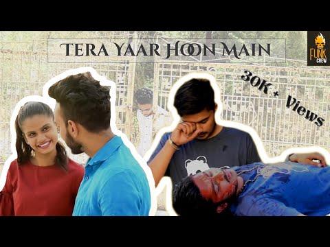 Tera Yaar Hoon Main || Friendship Story || Funk Crew Team