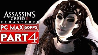 ASSASSIN'S CREED 3 REMASTERED Gameplay Walkthrough Part 4 [1080p HD 60FPS PC MAX] - No Commentary