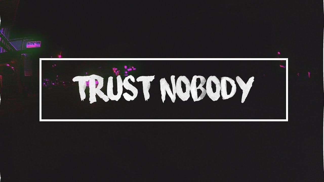 Download MP3 - Trust Nobody Love, Nobody The Same (Ocean Remix