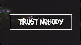 Trust Nobody Love, Nobody The Same (Ocean Remix) Mempin