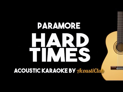 Paramore - Hard Times (Acoustic Guitar Karaoke Backing Track Lyrics on Screen)