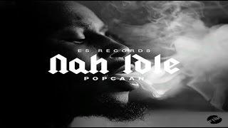 Popcaan - Nah Idle