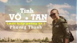 Tình Vỡ Tan (Một Kiếp Phong Ba) - Phương Thanh