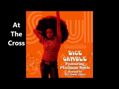 Dice Gamble - At The Cross - Song (Soul Gamble 2009)