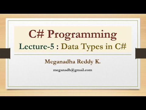 C# : Lecture 5 - Data Types in C#