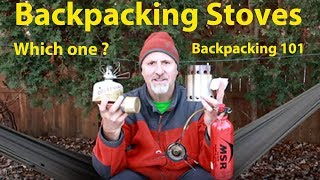 Camp Stoves - Backpacking 101 -  Which one?