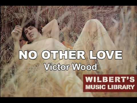 NO OTHER LOVE - Victor Wood