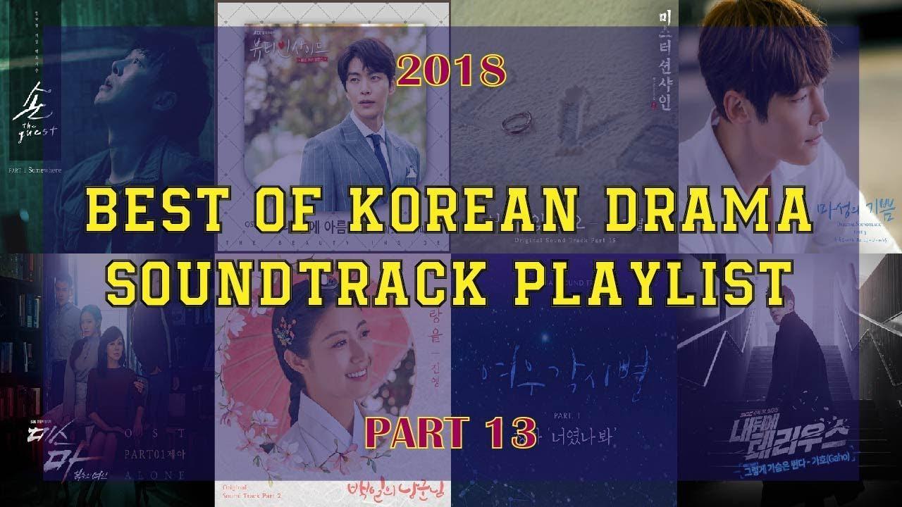 2018 - KOREAN DRAMA SOUNDTRACK PLAYLIST [ PART 13 ]