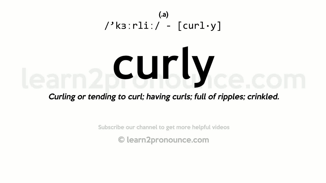 Pronunciation of Curly  Definition of Curly