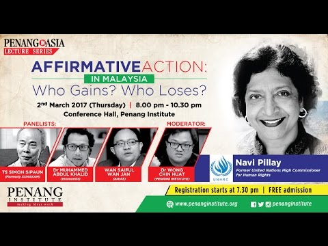 2 March 2017 Penang in Asia -  Affirmative Action in Malaysia - Who Gains? Who Loses?