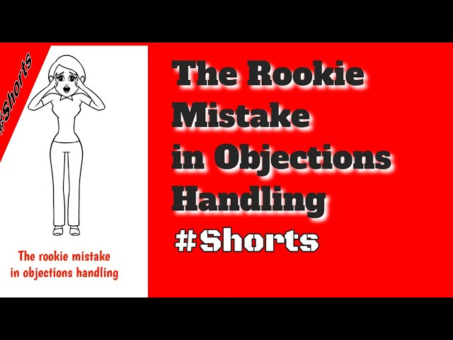 The rookie mistake in objection handling#Shorts