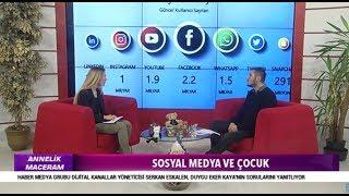 Annelik Maceram -  Sosyal Medya ve Çocuk / 25 Şubat 2019