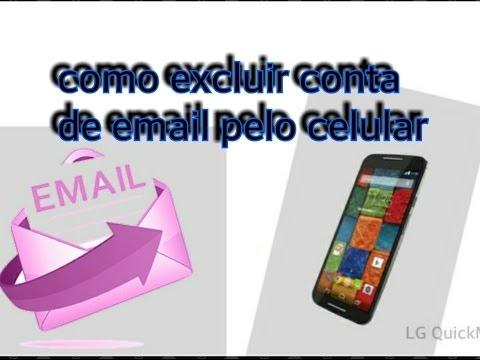 Como excluir  conta do gmail e email no celular.