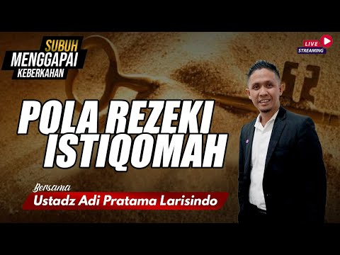 POLA REZEKI ISTIQOMAH | BERSAMA USTADZ ADI PRATAMA LARISINDO