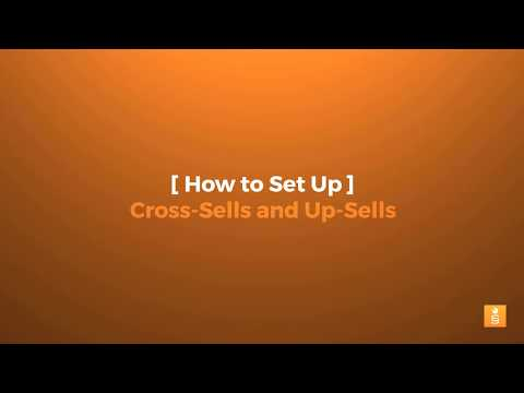 How To Set Up Cross-Sells And Up-Sells