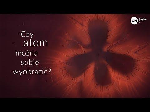 Czy atom można sobie wyobrazić? Marcin Łobejko