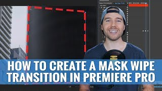 How To MASK WIPE TRANSITION in Premiere Pro CC