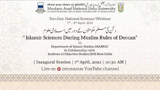 Islamic Sciences During Muslim Rules of Deccan | National Webinar | Inaugural Session | IOS | MANUU