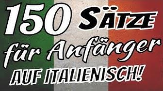 Italienisch lernen - Die 150 wichtigsten Sätze auf Italienisch für Anfänger!! 🇮🇹 🇮🇹 🇮🇹  ✔