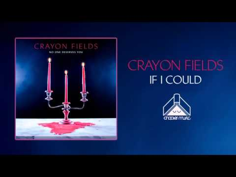 Crayon Fields - If I Could (Official Audio)