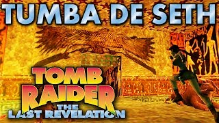 Tomb Raider 4 Vídeo-Guía en Español - La Tumba de Seth (The Tomb of Seth)