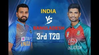 IND Vs BAN 3rd T20   Final   Live Scores and Commentary   2019 Series