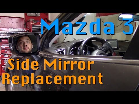 Mazda 3 side mirror replacement (2014-2016)